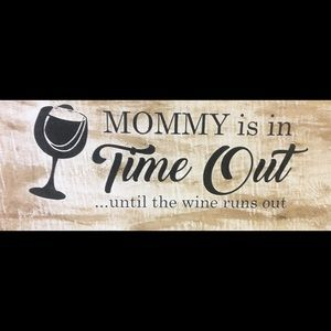 Mommy is in time out - wood sign